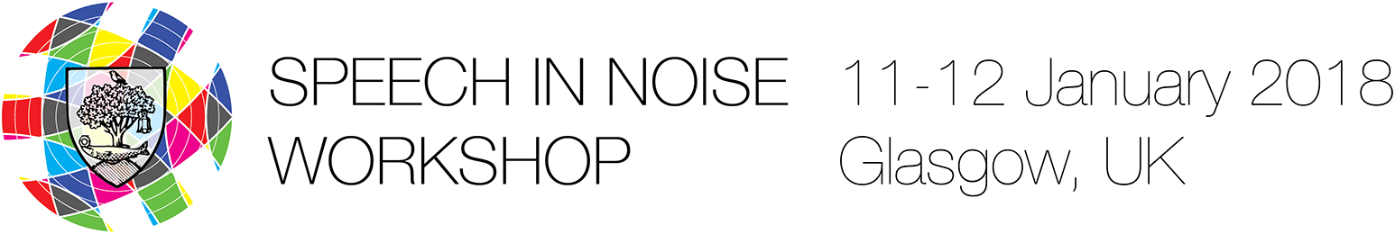 10th Speech in Noise Workshop, 11-12 January 2018, Glasgow